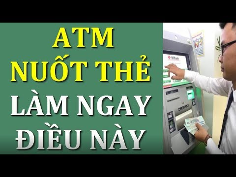 Bị Máy ATM Nuốt Thẻ Khi Rút Tiền Hãy Lập Tức Làm Ngay điều Này Kẻo Hối Không Kịp-Nhịp Sống Khỏe