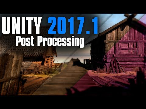 Unity 2017.1 Post Processing Effects