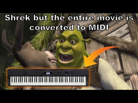 Shrek But The ENTIRE MOVIE Is Converted To MIDI