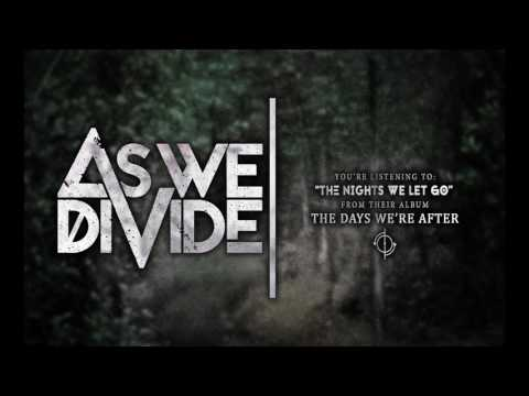 As We Divide - The Nights We Let go mp3