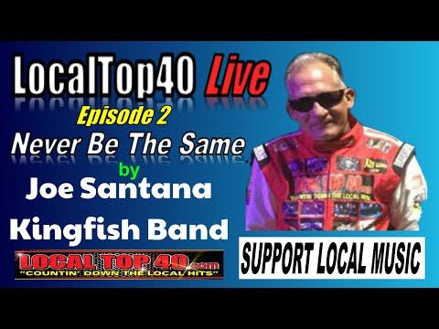 Never Be The Same   Joe Santana Kingfish Band
