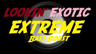 EXTREME BASS BOOST LOOKIN' EXOTIC - FUTURE