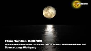 L'Aura Pleiadian: Vollmond im Wassermann, 15. August 2019, 14.29 Uhr ~ Meisterschaft und Sieg