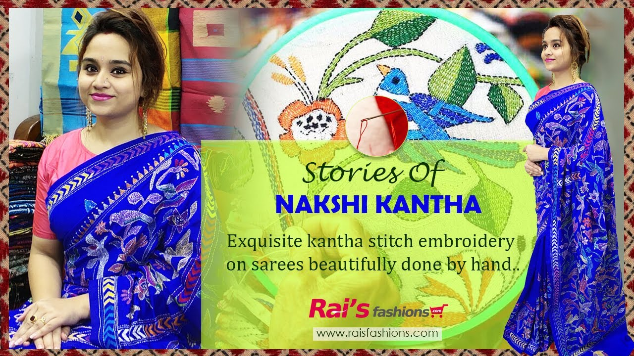 Stories Of NAKSHI KANTHA || Rai's Fashions Exclusive Hand Kantha Embroidery Sarees 🥰 (1st July) 01KS