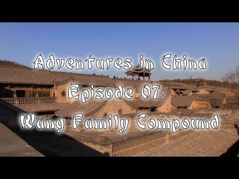 Adventures in China - 07 - Wang Family Compound