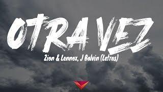 Zion & Lennox, J Balvin - Otra vez (Letras)