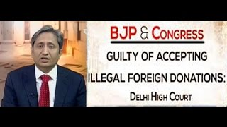 NDTV Ravish Kumar Prime time Report Slam BJP-Congress on Foreign Funding.#CongBJPBhai.