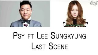 PSY - Last Scene ft Lee Sung Kyung (Color Coded Lyrics ENGLISH/ROM/HAN)