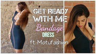 Get Ready With Me: Bandage dress ft. Motufashion (Irina Shayk Inspired)
