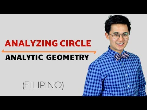 Analytic Geometry:  Conics - Analyzing a Circle in Filipino