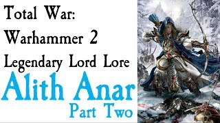 Video Alith Anar Lore Part Two TW: Warhammer download MP3, 3GP, MP4, WEBM, AVI, FLV Oktober 2018