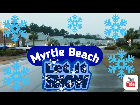 2018 SNOW in MYRTLE BEACH