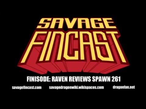 Savage Finisode-Raven reviews Spawn 261