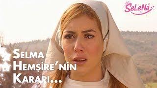 Selma Hemşire'nin kararı