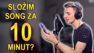 SLOŽÍM SONG ZA 10 MINUT? - CHALLENGE