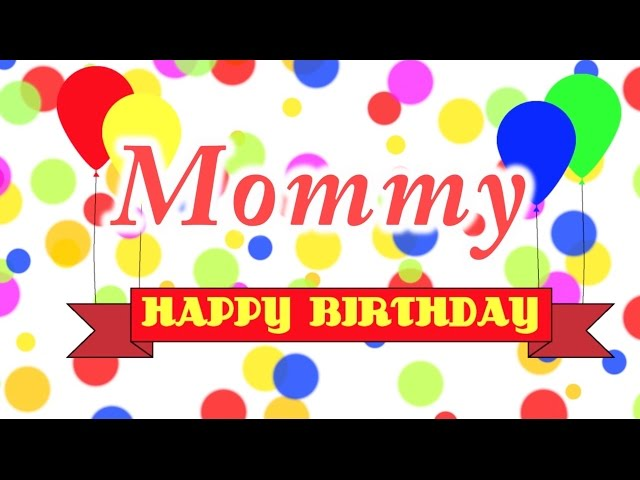 Happy Birthday Mommy Song