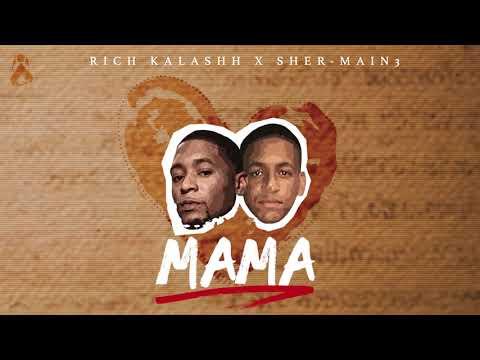Rich Kalashh - Mama Ft. Sher_Main3 (Prod. Palenko)💞❣ [Official Audio]