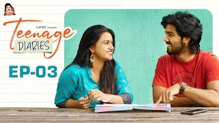 Teenage Diaries - Episode 03 || Web Series || CAPDT