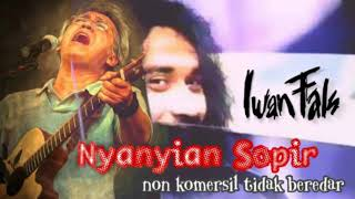 Nyanyian Sopir (Non Komersil) Iwan Fals