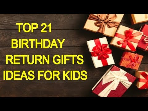 TOP 21 Return Gift Ideas For KIDS Birthday, TOP 21BIRTHDAY RETURN  GIFTS IDEAS    FOR KIDS #KIDS#FUN