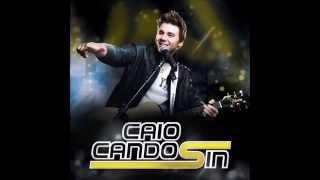 Caio Candosin 11 - Você Vai Ver, Te Amo Cada Vez Mais, Não Olha Assim e Adoro Amar Você