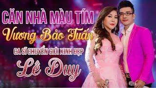 Căn Nhà Màu Tím - Vương Bảo Tuấn ft Lê Duy [MV Official]