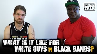 What is it like for White Guys in Black Gangs? - Prison Talk 18.13