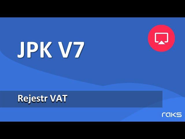 JPK V7 - Rejestr VAT. Procedury VAT. Grupy Towarów i Usług GTU.