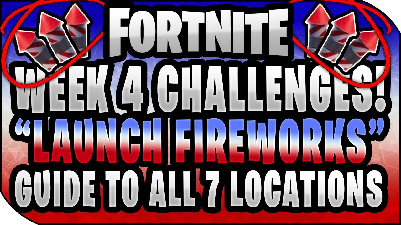 Launch Fireworks All 7 Locations Fortnite Week 14 Challenge