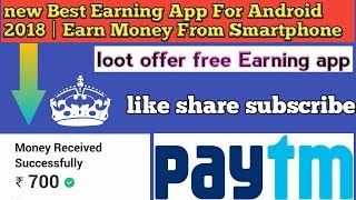 New Best Earning App For Android 2018 | Earn Money From Smartphone | new Earning app 2018