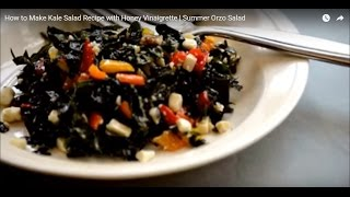 How To Make Kale Salad Recipe With Honey Vinaigrette | Summer Orzo Salad