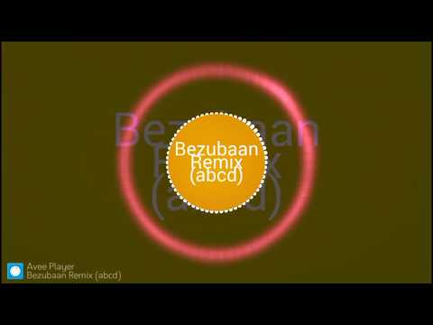 Bezubaan Remix -( abcd )