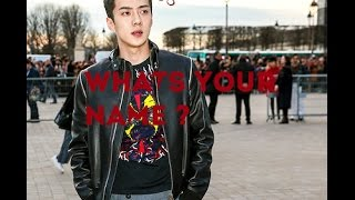 SEHUN : What's your name ?