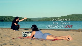 Tony Cannata-Orders of Love Ft. Dano (Official Music Video)
