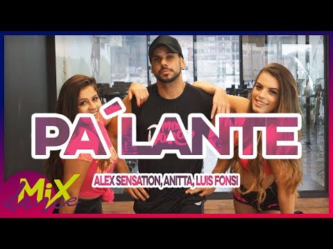 Pa Lante – Alex Sensation, Anitta, Luis Fonsi (Coreografia) MixDance