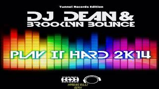 DJ Dean & Brooklyn Bounce - Play It Hard 2K14 (Hamburg Rulez Remix)