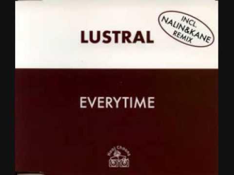 Lustral - Everytime (Nalin & Kane Remix) [1997]