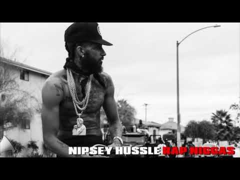 Nipsey Hussle - Rap Niggas (Official Audio)