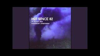 Hot Since 82 ft. Black Box - Somebody Everybody