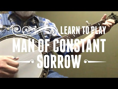 Learn to Play Man of Constant Sorrow - Bluegrass Banjo