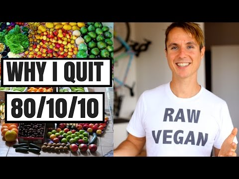 WHY I QUIT 80/10/10 RAW VEGAN