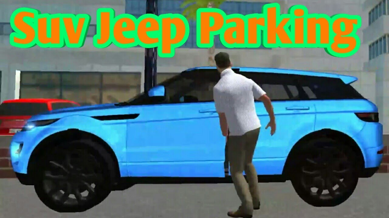 Master Of Parking Suv Car Games Jeep Parking Academy India
