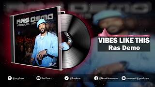 "Ras Demo "" VIBES LIKE THIS """