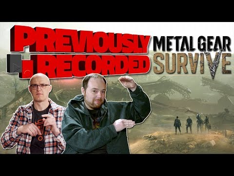 Previously Recorded - Metal Gear Survive