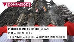 Fronleichnam am Kölner Dom am 11.06.2020 - Katholischer Gottesdienst live Erzbischof Kardinal Woelki