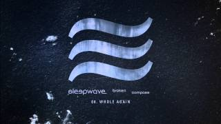 "Sleepwave - ""Whole Again"" (Full Album Stream)"