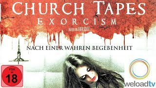 Church Tapes - Exorcism [HD] (Horrorfilme auf Deutsch)