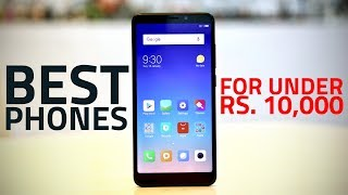 Best Phones Under Rs. 10,000 (July 2018 Update)