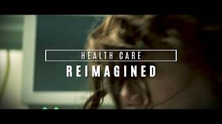 HEALTH CARE: REIMAGINED