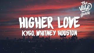 Kygo, Whitney Houston - Higher Love (Lyrics)